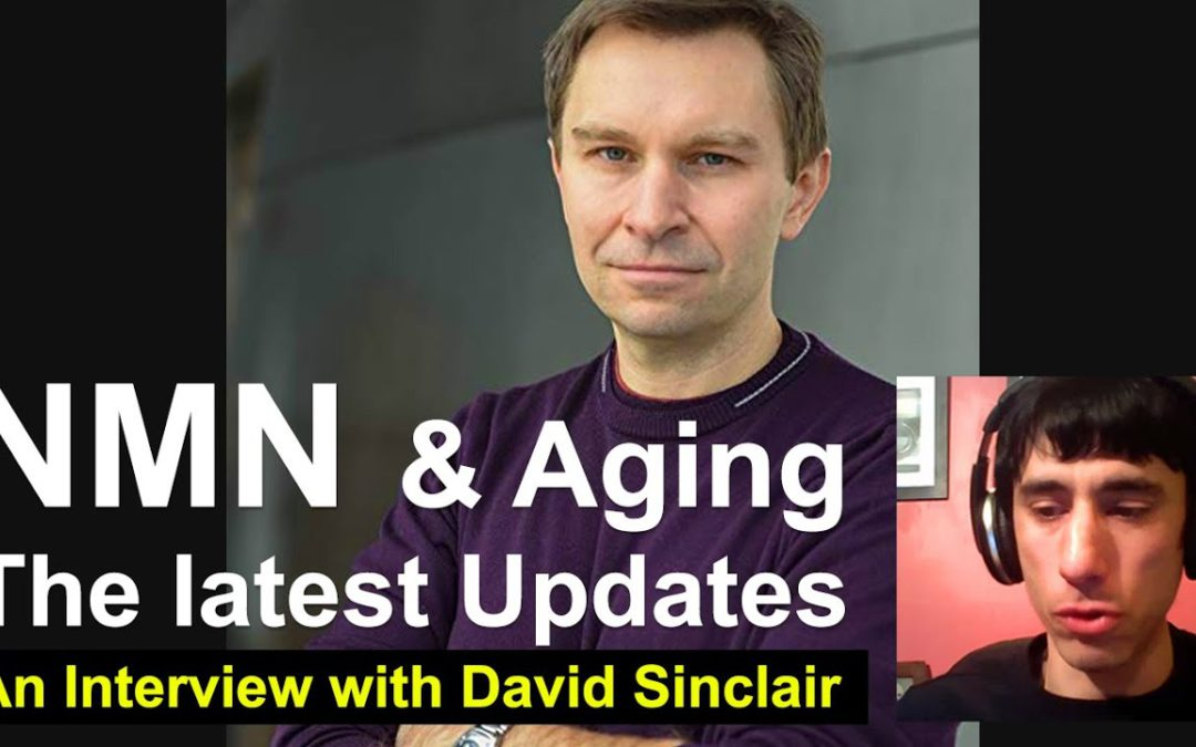 Becoming Young Again | An Interview With Dr. David Sinclair | The Latest Updates